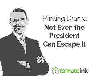 Printing Drama: Not Even the President Can Escape It